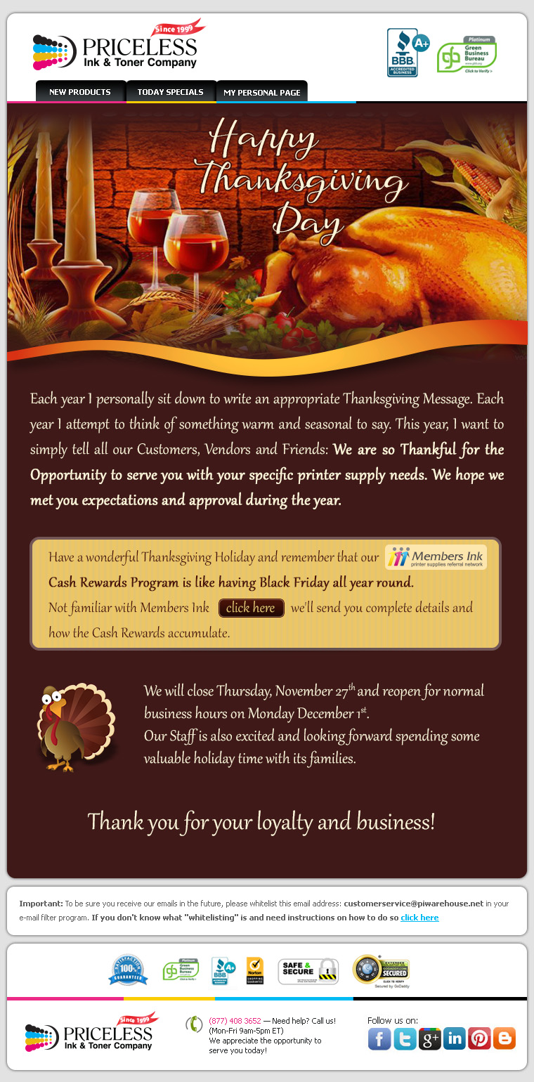 Each year I personally sit down to write an appropriate Thanksgiving Message. Each year I attempt to think of something warm and seasonal to say. This year, I want to simply tell all our Customers, Vendors and Friends: We are so Thankful for the Opportunity to serve you with your specific printer supply needs. We hope we met you expectations and approval during the year.