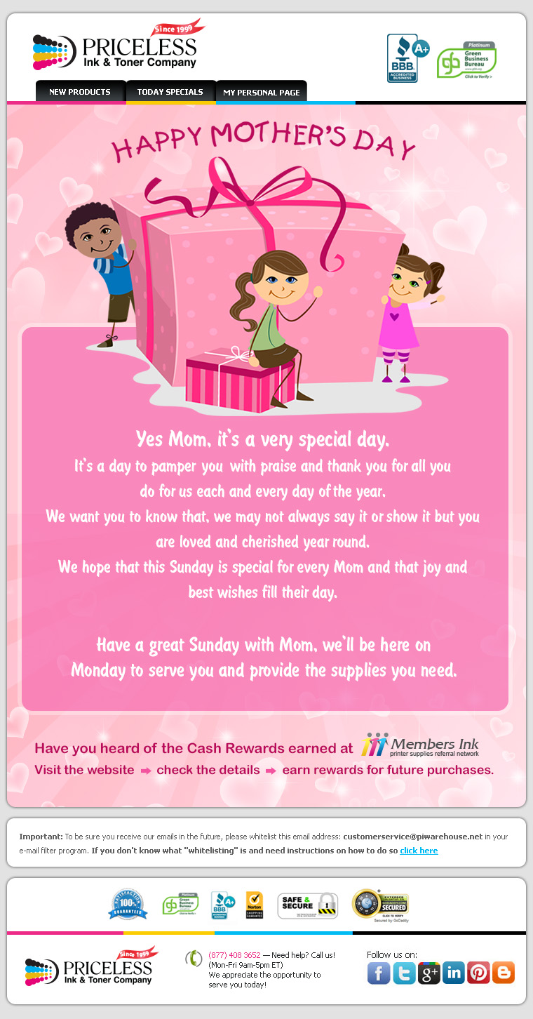 Yes Mom, it's a very special day. It's a day to pamper you with praise and thank you for all you do for us each and every day of the year. We want you to know that, we may not always say it or show it, but you are loved and cherished year round. We hope that this Sunday is special for every Mom and that joy and best wishes fill their day. Have a great Sunday with Mom, we'll be here on Monday to serve you and provide the supplies you need.